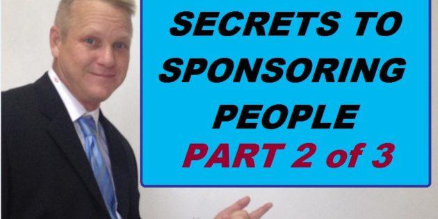 secret to sponsoring people 2 of 3