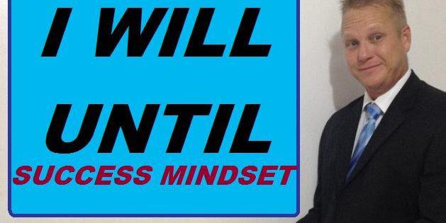 i will until success mindset
